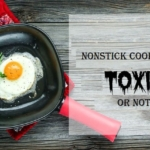 Nonstick Cookware – Toxic or not